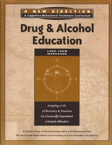 9781568388458: Drug and Alcohol Education Long Term Workbook (New Direction - A Cognitive Behavioral Treatment Curriculum) (New Direction - A Cognitive Behavioral Treatment Curriculum)