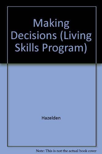 Making Decisions (Living Skills Pamphlet) (Living Skills Program) (9781568388830) by Hazelden