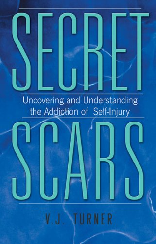 9781568389141: Secret Scars: Uncovering and Understanding the Addiction of Self-Injury