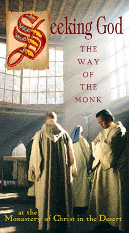 Seeking God: The Way of the Monk at the Monastery of Christ in the Desert (VHS tape)