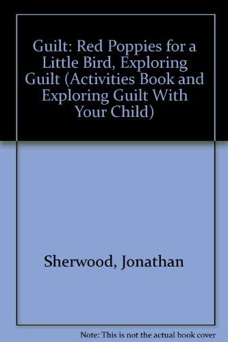 9781568440200: Guilt: Red Poppies for a Little Bird, Exploring Guilt (ACTIVITIES BOOK AND EXPLORING GUILT WITH YOUR CHILD)
