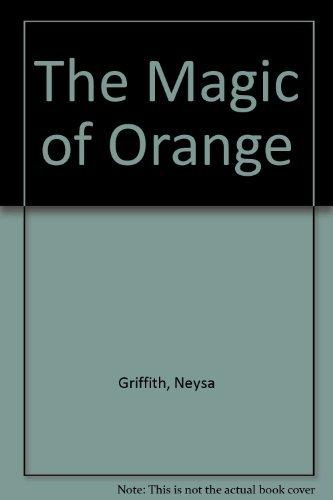 9781568440262: The Magic of Orange