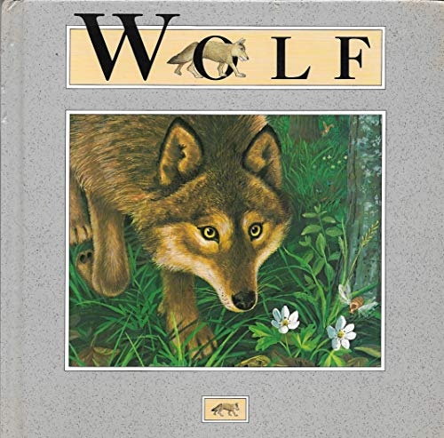 Wolf (My First Nature Books): Andrienne Soutter-Perrot; Illustrator-Francois