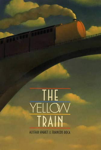 The Yellow Train (FIRST EDITION): Highet, Alistair (Illustrated