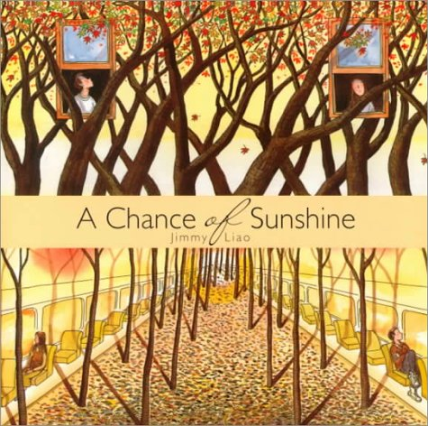 A Chance of Sunshine (Creative Editions): Liao, Fu-Bin; Liao, Jimmy