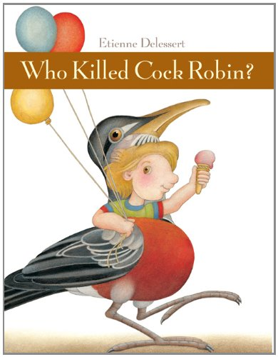 Who Killed Cock Robin?: Delessert, Etienne