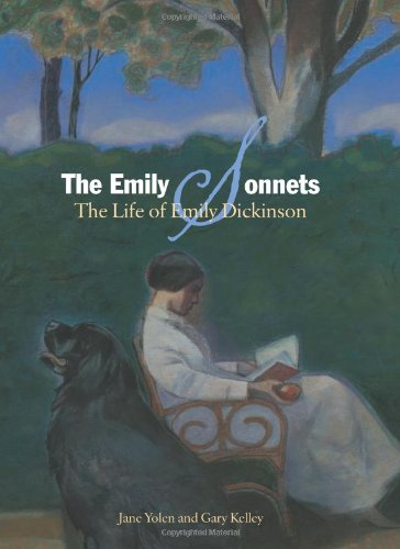 The Emily Sonnets: The Life of Emily Dickinson: Yolen, Jane