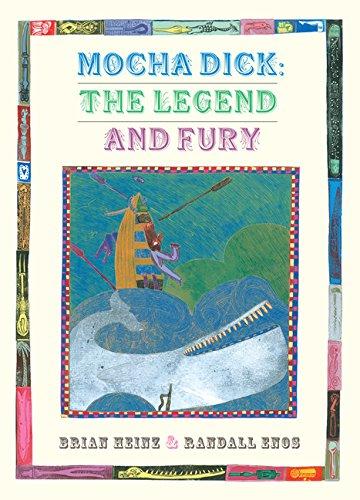 Mocha Dick: The Legend and Fury: Heinz, Brian
