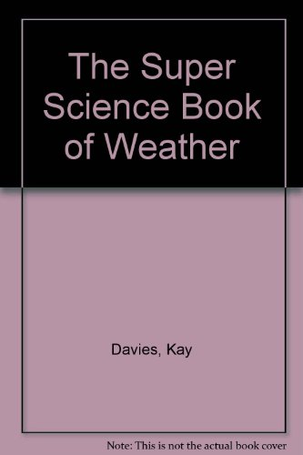 The Super Science Book of Weather: Davies, Kay; Oldfield, Wendy