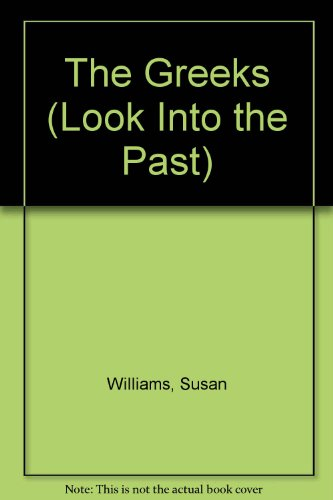 9781568470597: The Greeks (Look Into the Past)