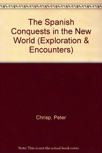 9781568471235: The Spanish Conquests in the New World (Exploration & Encounters)