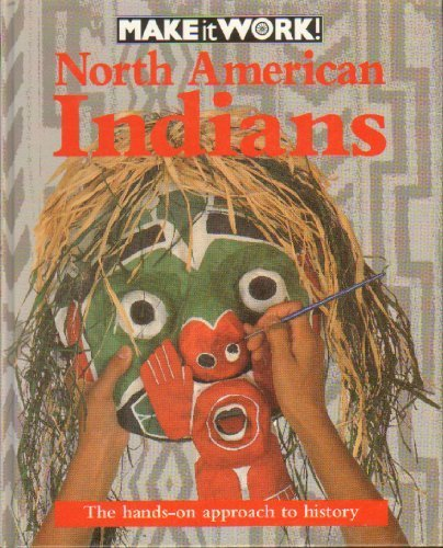 9781568471372: North American Indians (Make It Work! History Series)