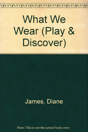 9781568471433: What We Wear (Play & Discover)