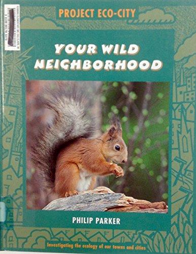 9781568472478: Your Wild Neighborhood (Project Eco-City)