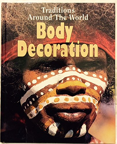 9781568472768: Body Decoration (Traditions Around the World)