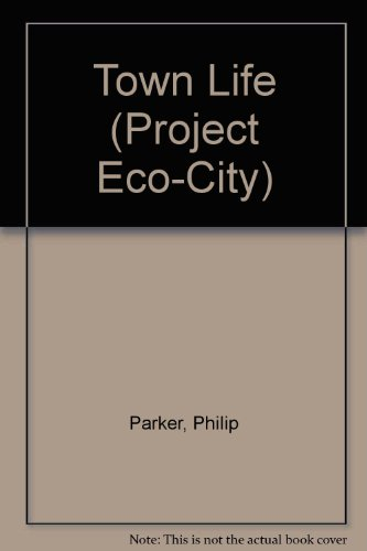 Town Life (Project Eco-City): Philip Parker