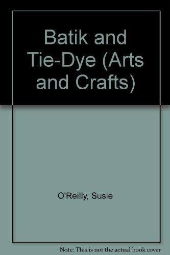 Batik & Tie Dye: Susie Oreilly