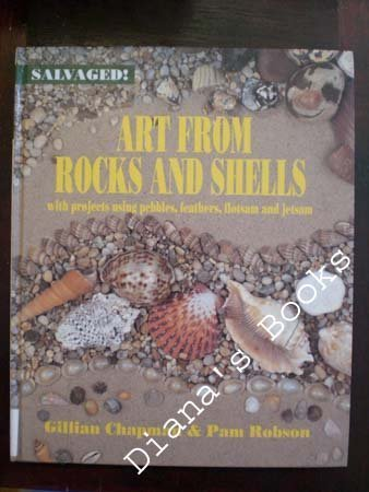 Art from Rocks and Shells: With Projects: Chapman, Gillian, Robson,