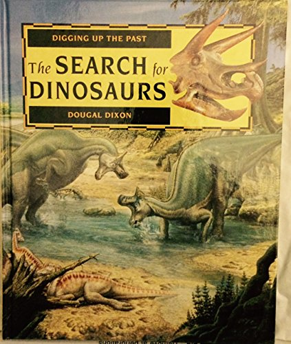 9781568473963: The Search for Dinosaurs (Digging Up the Past)