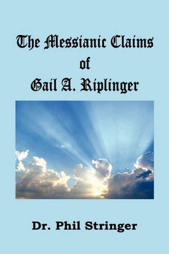 9781568481005: The Messianic Claims of Gail A. Riplinger