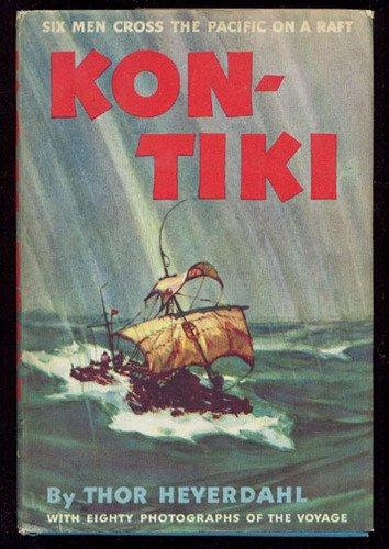 Kon-Tiki: Across the Pacific by Raft: Thor Heyerdahl