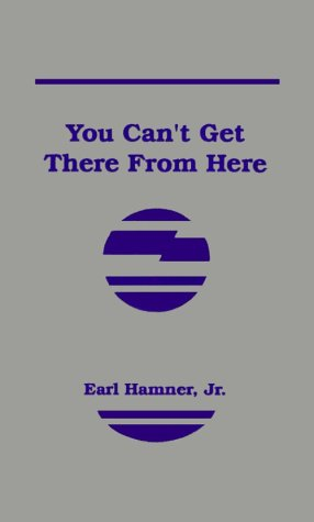 You Can't Get There from Here (1568490232) by Earl Hamner