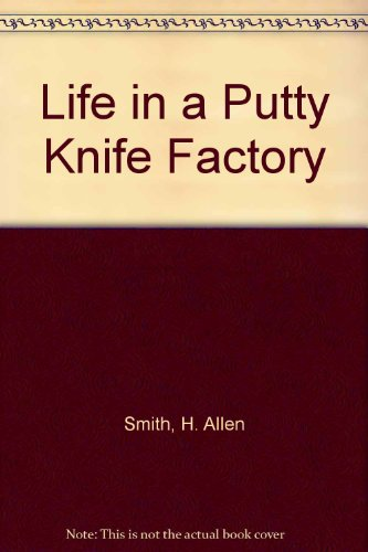 9781568492230: Life in a Putty Knife Factory