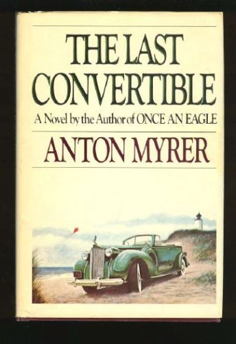 9781568492407: The Last Convertible: A Novel