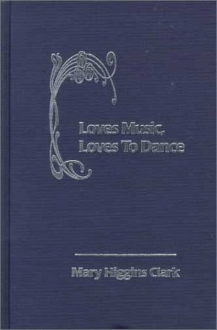 Loves Music, Loves to Dance: Clark, Mary Higgins