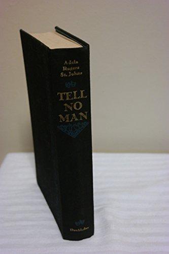 Tell No Man: Rogers St. Johns, Adela: