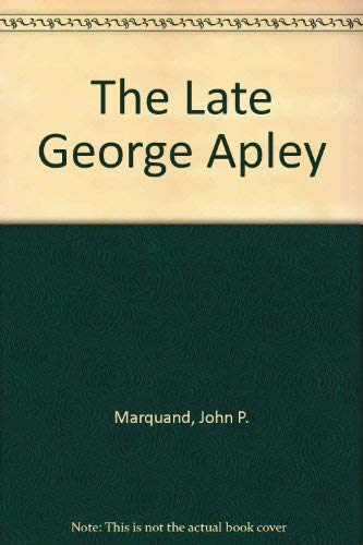 9781568494463: The Late George Apley