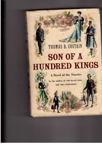 Son of a Hundred Kings: Costain, Thomas B.
