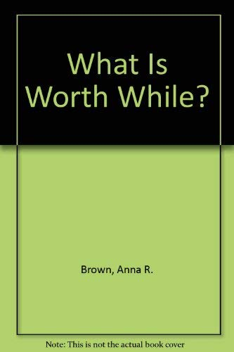 9781568495156: What Is Worth While?