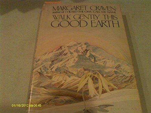 Walk Gently This Good Earth: Craven, Margaret