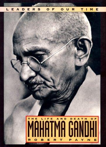 The Life and Death of Mahatma Gandhi: Robert Payne