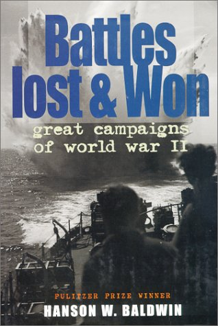 Battles Lost and Won: Great Campaigns of World War 2 (Men at War)