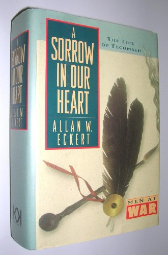 9781568520209: A Sorrow in Our Heart: The Life of Tecumseh