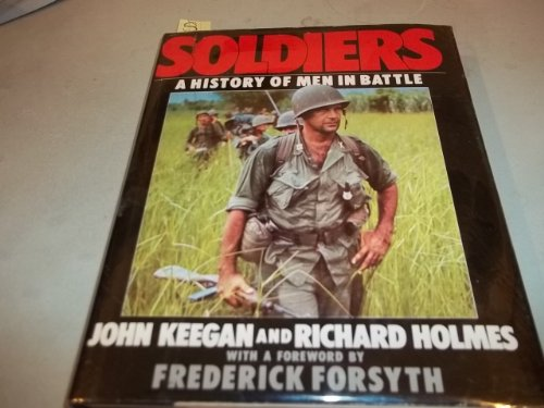 9781568521107: Soldiers: A history of men in battle