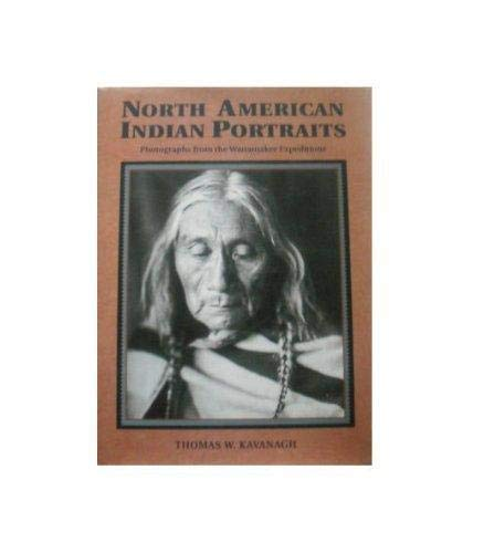 North American Indian Portraits: Photographs from the Wanamaker Expeditions