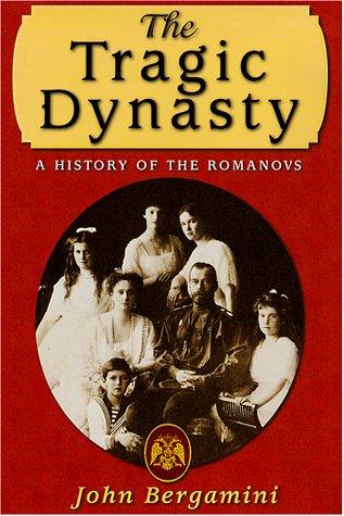 9781568521602: The Tragic Dynasty: History of the Romanovs
