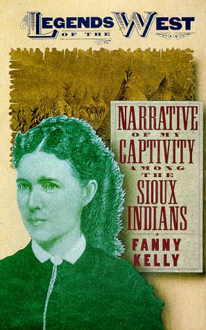 9781568522449: Narrative of my Captivity Among the Sioux Indians (Legends of the West series)
