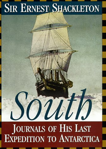 South: the story of Shackleton's Last Expedition to Antarctica 1914 - 1917Journals by Ernest Shac...