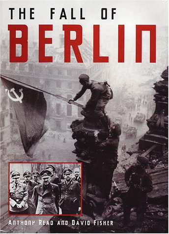 The Fall of Berlin: David Fisher, Anthony Read