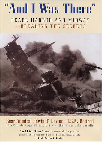 And I Was There : Breaking the: Layton, Rear Admiral