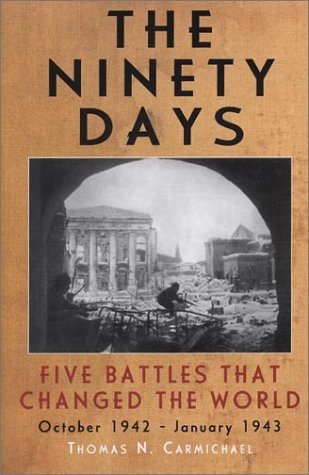 The Ninety Days. (Five Battles That Changed the World. ): Carmichael, Thomas N.