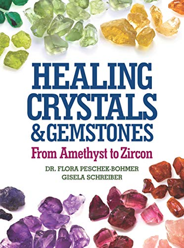 9781568524429: Healing Crystals and Gemstones: From Amethyst to Zircon
