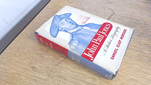 JOHN PAUL JONES - A Sailor's Biography: Morison, Samuel Eliot