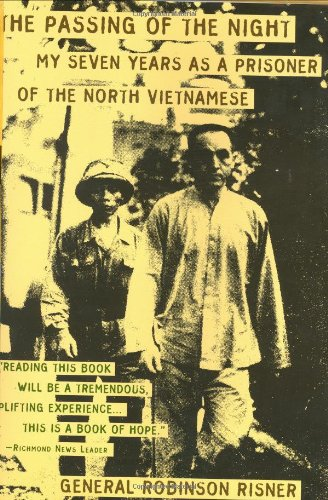 9781568524665: The Passing of the Night: My Seven Years As Prisoner of the North Vietnamese