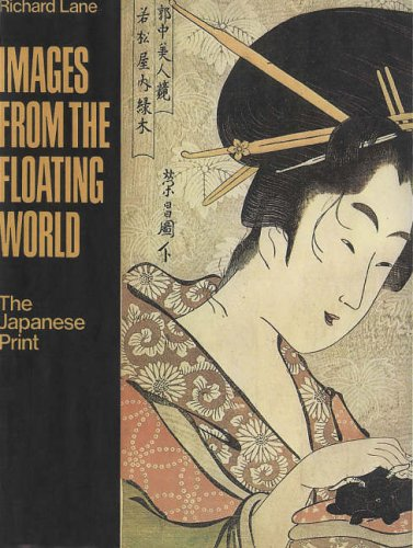 Images from the Floating World - The Japanese Print: Lane, Richard