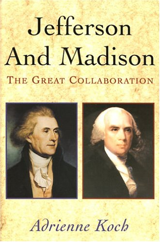 9781568525013: Jefferson and Madison: The Great Collaboration